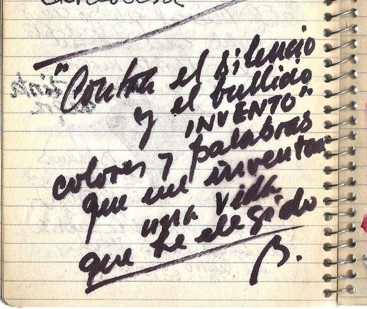 """""""Contra el silencio y el bullicio invento colores y palabras que me inventan una vida que he elegido."""" Roberto Broullon"""