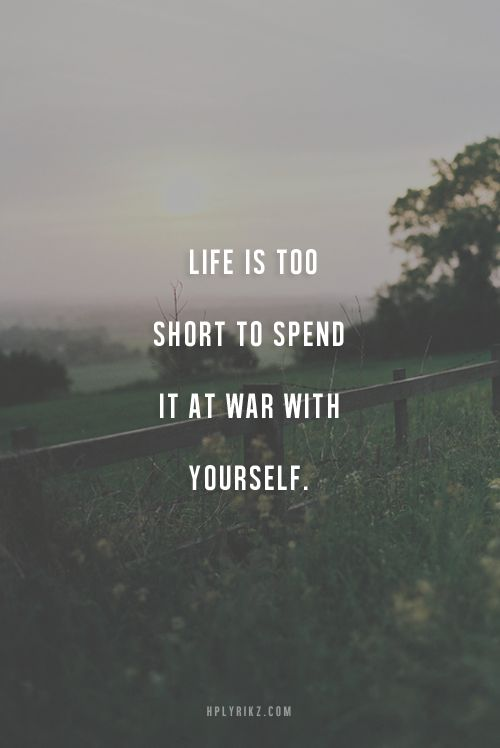 """Life is too short to spend it at war with yourself."" - HpLyrikz --- Love yourself and be yourself. Be free. #happy #life #quote"