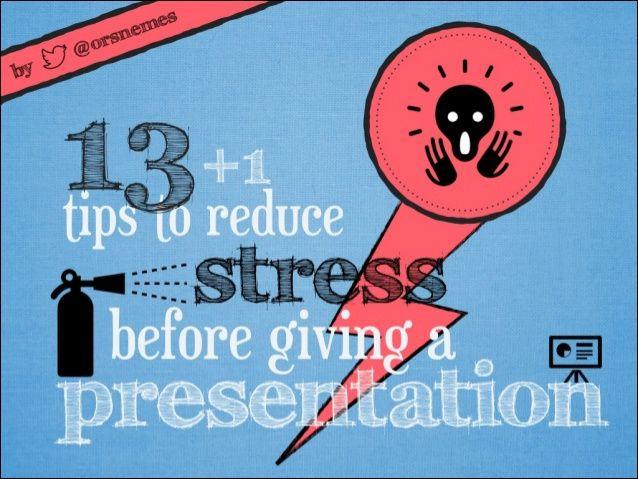 13+1 tips to reduce presentation anxiety by @orsnemes by Orsolya Nemes via slideshare