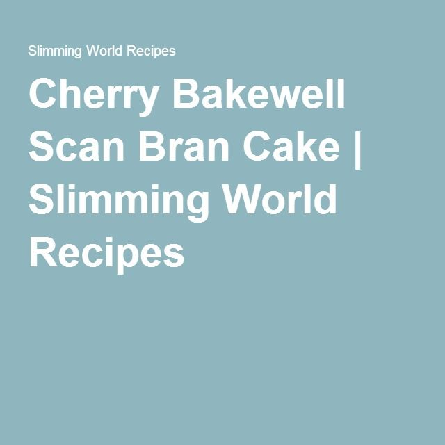 Cherry Bakewell Scan Bran Cake | Slimming World Recipes
