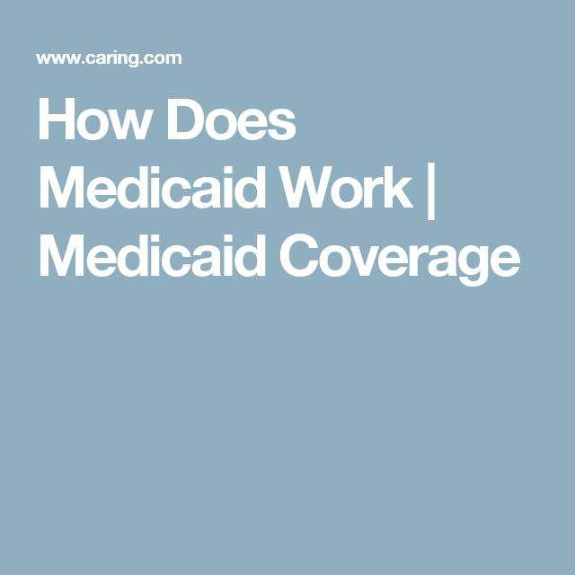 How Does Medicaid Work | Medicaid Coverage