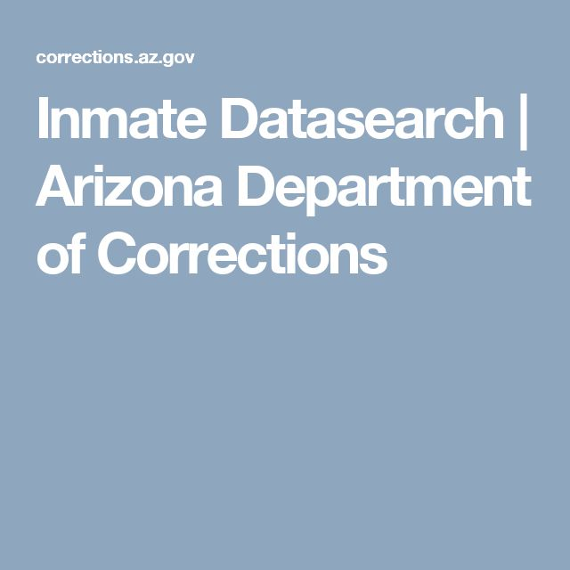 Inmate Datasearch | Arizona Department of Corrections