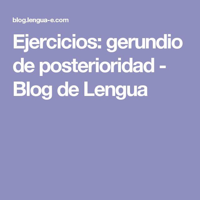 Ejercicios: gerundio de posterioridad - Blog de Lengua
