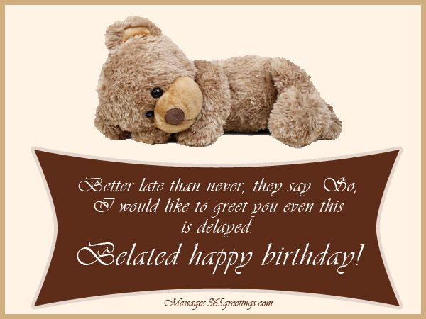 Belated Birthday Wishes Greetings And Belated Birthday Messages Messages, Greetings and Wishes - Messages, Wordings and Gift Ideas