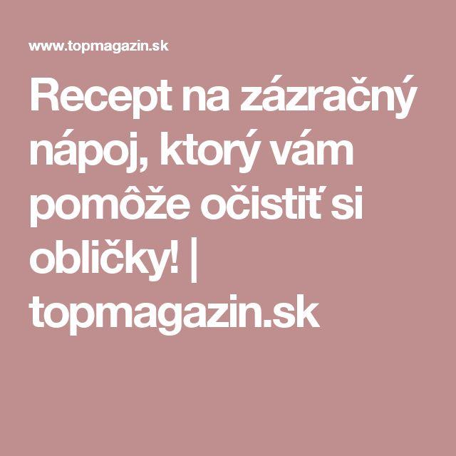 Recept na zázračný nápoj, ktorý vám pomôže očistiť si obličky!   topmagazin.sk