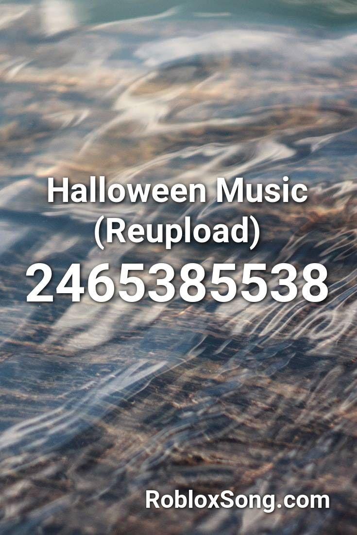 Halloween Music Reupload Roblox Id Roblox Music Codes In 2020