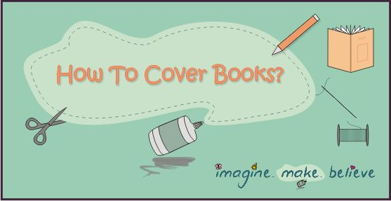 Free Fun Friday – Book Covers - Imagine. Make. Believe, school book covers, book covering tutorial, how to cover school books, children, back to school, kids  #backtoschool #schoolbookcovers #bookcovers #kids #school #craft