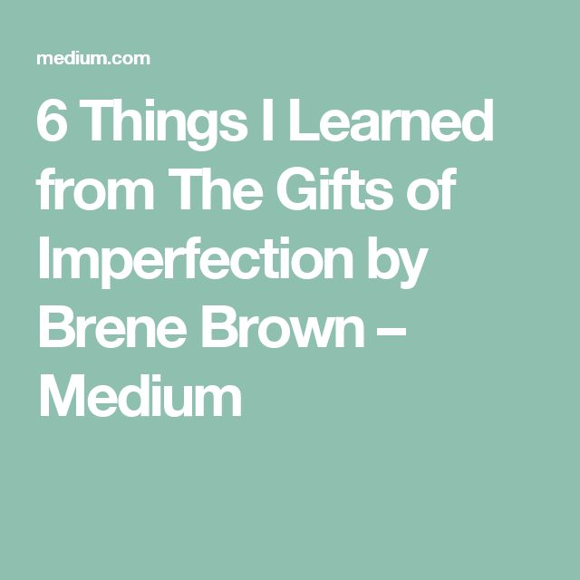 25+ best ideas about The gift of imperfection on Pinterest | Vows ...