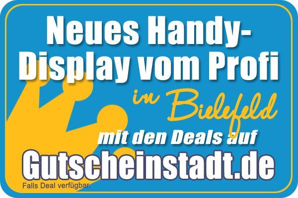 Neues Handy-Display vom Profi in Bielefeld mit Gutscheinstadt