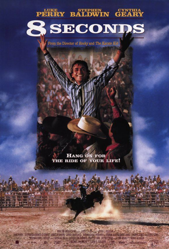 "AKA: ""The Lane Frost Story, Eight Seconds""  Year: 1994  Cast: Luke Perry, Cynthia Geary, Stephen Baldwin, James Rebhorn, Carrie Snodgress, Red Mitchell, Ronnie Clair Edwards  Directed By: John G. Avildsen"