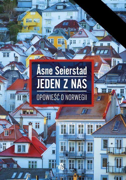 Jeden z nas. Opowieść o Norwegii -   Seierstad Asne , tylko w empik.com: . Przeczytaj recenzję Jeden z nas. Opowieść o Norwegii. Zamów dostawę do dowolnego salonu i zapłać przy odbiorze!