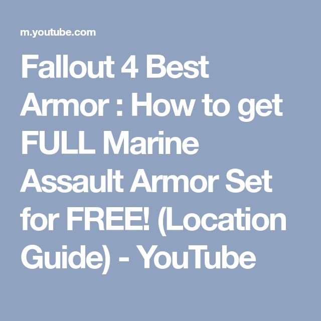 Fallout 4 Best Armor : How to get FULL Marine Assault Armor Set for FREE! (Location Guide) - YouTube