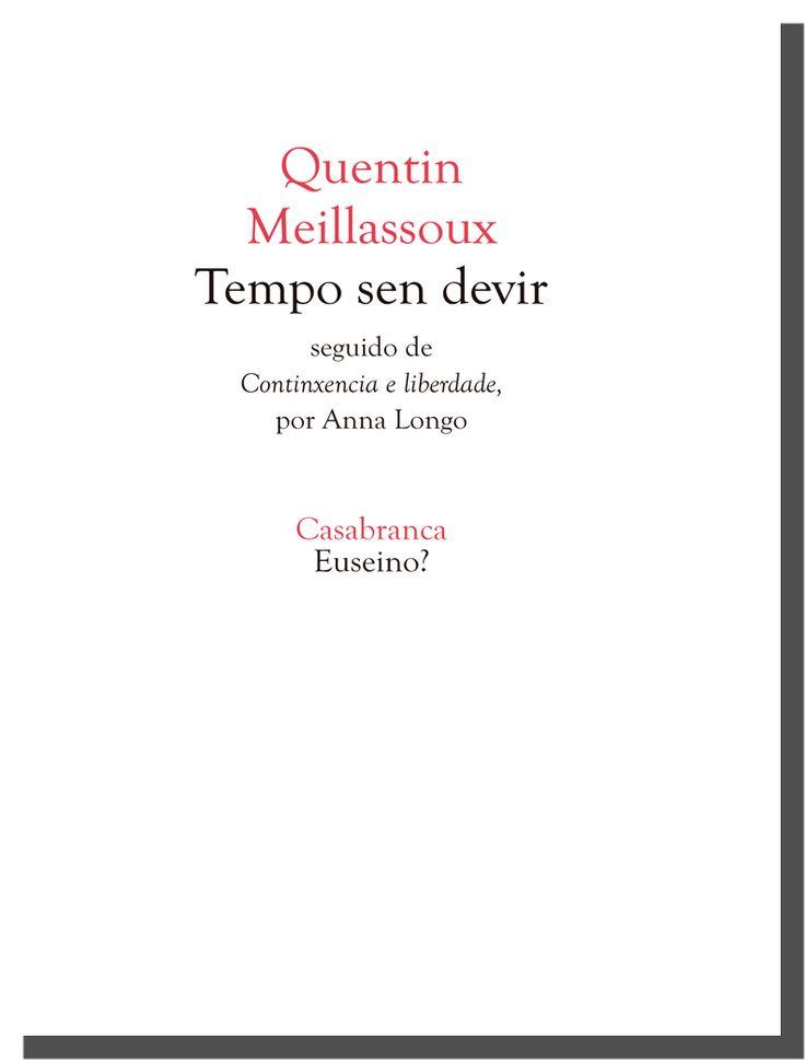 """Quentin Meillassoux - Tempo sen devir - Seguido de """"Continxencia e liberdade"""", por Anna Longo"""