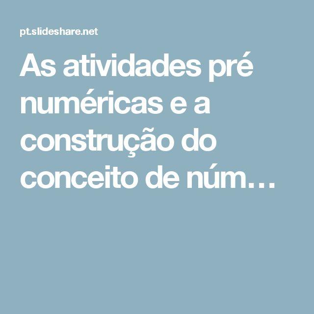 As  atividades  pré numéricas  e  a  construção  do  conceito  de núm…