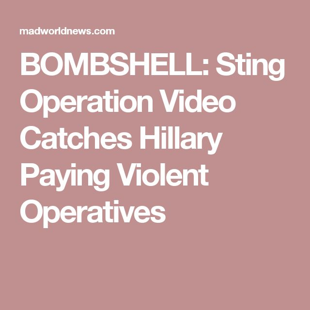 BOMBSHELL: Sting Operation Video Catches Hillary Paying Violent Operatives
