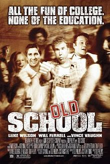 Old School (2003) - comedy with Will Ferrill & Luke Wilson - a group of 30 something boys try to rekindle their college days...