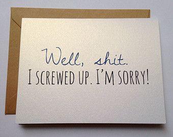I'm Sorry Card / Apology Card / I Screwed Up / Humor Card / Forgive Me Card