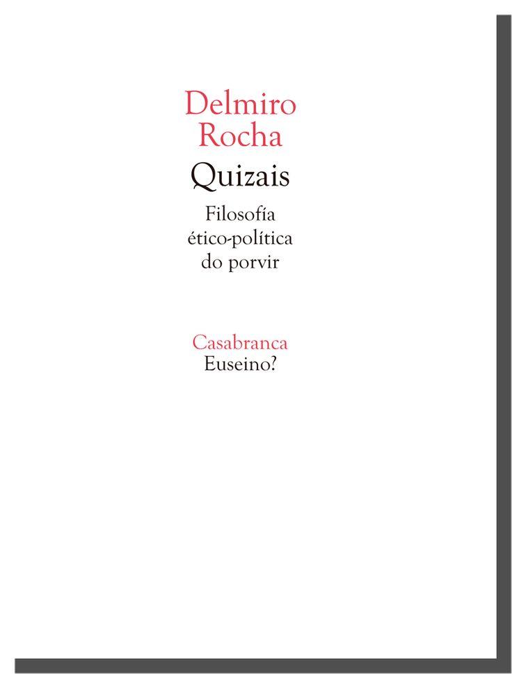 Delmiro Rocha- Quizais - Filosofía ético-política do porvir