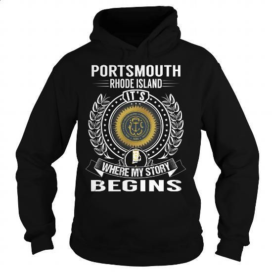 Portsmouth, Rhode Island Its Where My Story Begins - #cheap shirts #design shirt. ORDER NOW => https://www.sunfrog.com/States/Portsmouth-Rhode-Island-Its-Where-My-Story-Begins-Black-Hoodie.html?60505