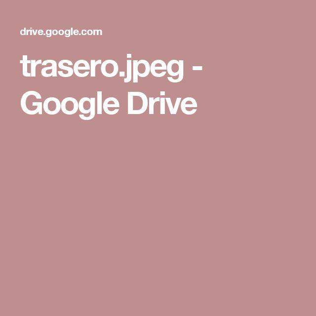 trasero.jpeg - Google Drive