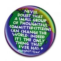Button - Never Doubt - Margaret Mead quote | Syracuse Cultural Workers