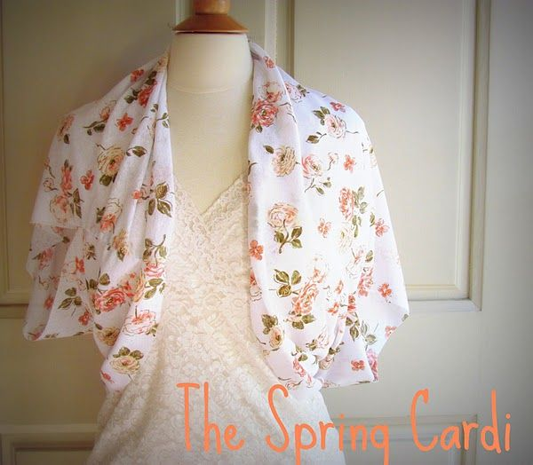 DIY spring cardigan/shrug  umm i'm going to make like 10 of these in different colors and patterns. who's with me? this is such a great idea especially here where it can get hot during the day and colder at night (forcing me to change my outfit all the time)