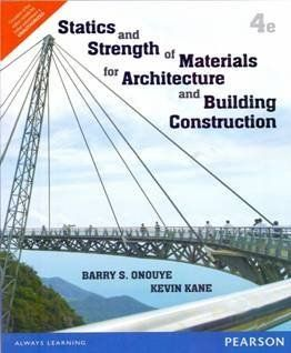 Statics and Strength of Materials for Architecture and Building Construction Paperback by Barry S., Kane, Kevin Onouye