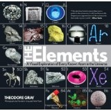 The Elements: A Visual Exploration of Every Known Atom in the Universe (Hardcover)By Theodore W. Gray