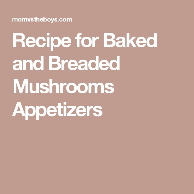 Recipe for Baked and Breaded Mushrooms Appetizers