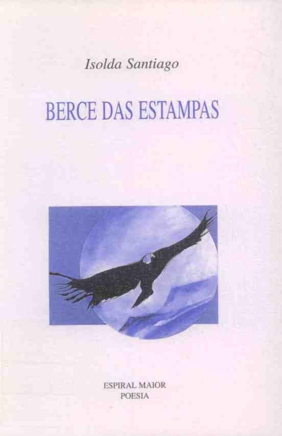 "SANTIAGO, Isolda: ""Berce das estampas"". 1998. http://kmelot.biblioteca.udc.es/record=b1186653~S1*gag"