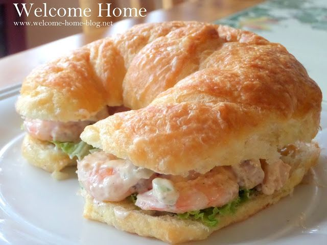 Welcome Home Blog: Shrimp Salad on a Buttery Croissant