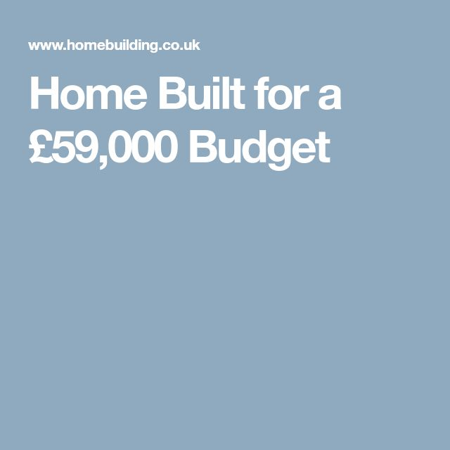 Home Built for a £59,000 Budget