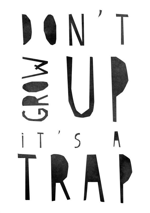 Don't Grow Up It's a Trap Typographic Print door vaporqualquer