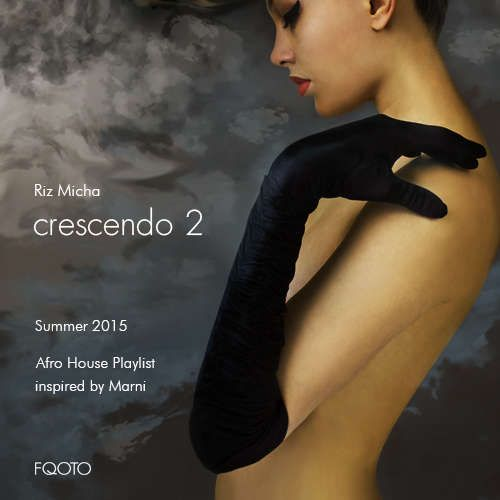 FQOTO SS 2015 Music to Wear Playlist #063 Riz Micha / Crescendo 2 http://fqoto.com/fqoto-ss-2015-063-riz-micha--crescendo-2.html