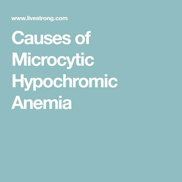 Causes of Microcytic Hypochromic Anemia
