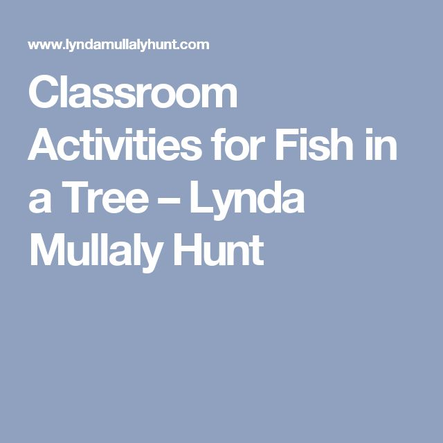 Classroom Activities for Fish in a Tree – Lynda Mullaly Hunt