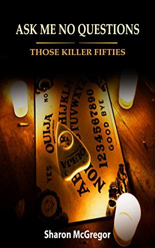 Ask Me No Questions: Those Killer Fifties by [McGregor, Sharon]