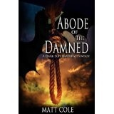 Abode of The Damned: A Dark Supernatural Fantasy (Kindle Edition)By Matt Cole