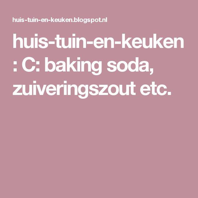 huis-tuin-en-keuken: C: baking soda, zuiveringszout etc.