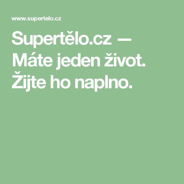 Supertělo.cz — Máte jeden život. Žijte ho naplno.