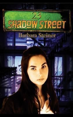 23 Shadow Street, Deadly Dreams by Barbara Steiner, 9781596873292.