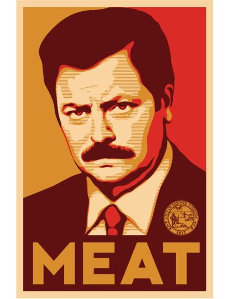 Ron Swanson Meat Poster- i think I may just get this for Justin.  Sadly he would love it ;p