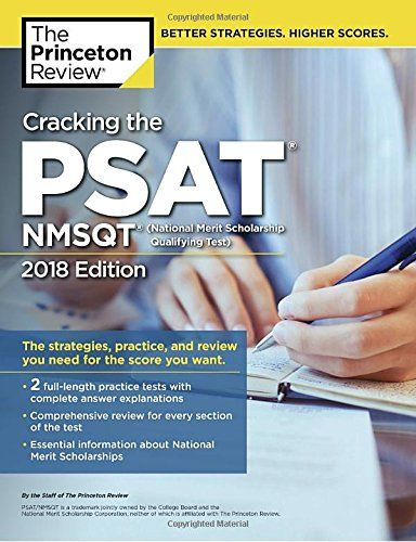 Cracking the PSAT/NMSQT with 2 Practice Tests, 2018 Edition: The Strategies, Practice, and Review You Need for the Score You Want (College Test Preparation) - THE PRINCETON REVIEW GETS RESULTS. Get all the prep you need to ace the PSAT with 2 full-length practice tests, thorough PSAT topic reviews, and everything you need to know about National Merit Scholarships.Everything You Need to Know to Help Achieve a High Score.• Up-to-date information on ...