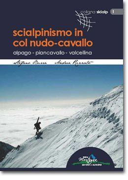 SCIALPINISMO IN COL NUDO-CAVALLO  Alpago - Piancavallo - Valcellina 78 itinerari, cui si aggiungono numerose varianti, sia in salita, sia in discesa, che spaziano dalle più elementari passeggiate sugli sci, fino alle escursioni molto impegnative riservate ad ottimi scialpinisti.  www.ideamontagna.it/librimontagna/libro-alpinismo-montagna.asp?cod=30