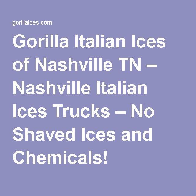Gorilla Italian Ices of Nashville TN – Nashville Italian Ices Trucks – No Shaved Ices and Chemicals!