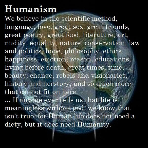 Humanism sounds no different from Atheism, really. They both reject religion and all supernatural gods. I must investigate.