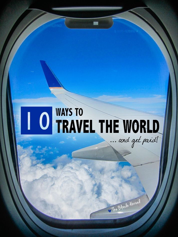 10 Ways to Travel the World and Get Paid • The Blonde