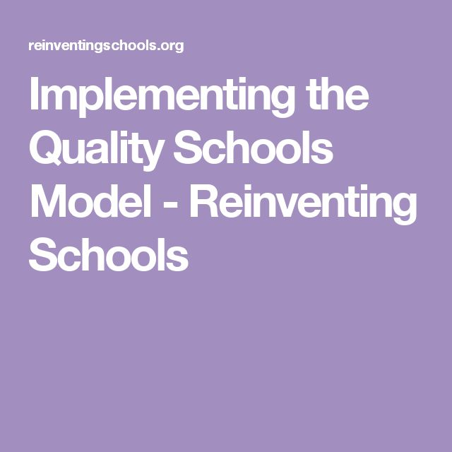 Implementing the Quality Schools Model - Reinventing Schools