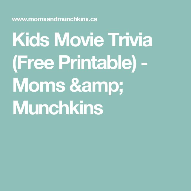 Kids Movie Trivia (Free Printable) - Moms & Munchkins