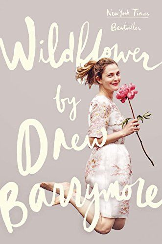 Wildflower, 2016 The New York Times Best Sellers Celebrity Books winner, Drew Barrymore #NYTime #GoodReads #Books